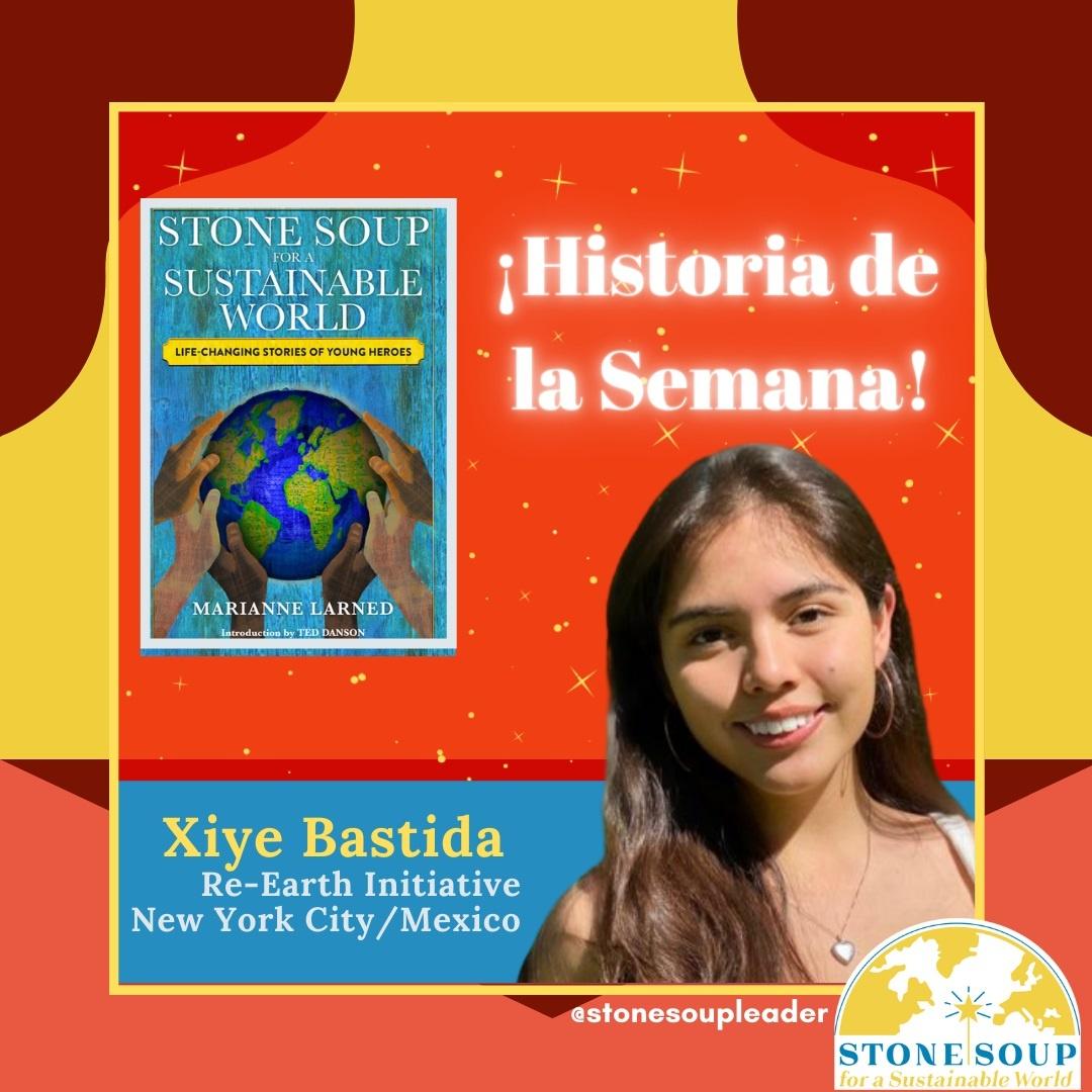 Historia de La Semana, Xiye Bastida de Re-Earth Intiative, New York y Mexico